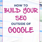 How To BUILD YOUR SEO Outside of Google