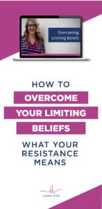 How To OVERCOME YOUR LIMITING BELIEFS | What Your Resistance Means