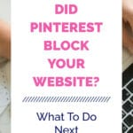 DID PINTEREST BLOCK YOUR WEBSITE? | What To Do Next