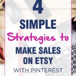 4 Simple Strategies to Make Sales on Etsy With Pinterest