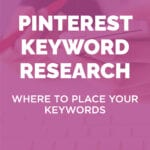 PINTEREST KEYWORD RESEARCH | Where To Place Your Keywords