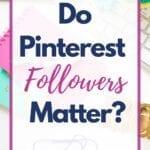 Do Pinterest Followers Matter?