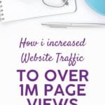 How I Increased Website Traffic (For My Client) To Over 1M Page Views Using Pinterest