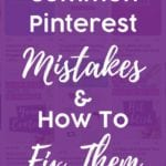 Common Pinterest Marketing Mistakes and How to Fix Them