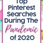 Top Pinterest Searches During The Pandemic of 2020