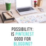 Is Pinterest good for blogging?