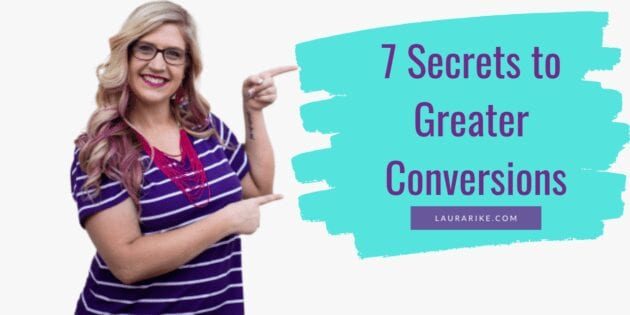7 Secrets to Greater Conversions