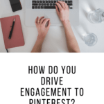 Improve Your Pinterest Engagement