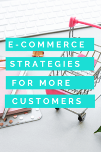 E-commerce Strategies for more customers