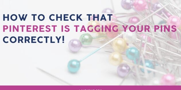 How to check that Pinterest is tagging your pins correctly!