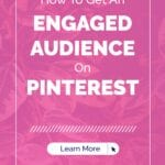 How To Get An ENGAGED AUDIENCE On PINTEREST