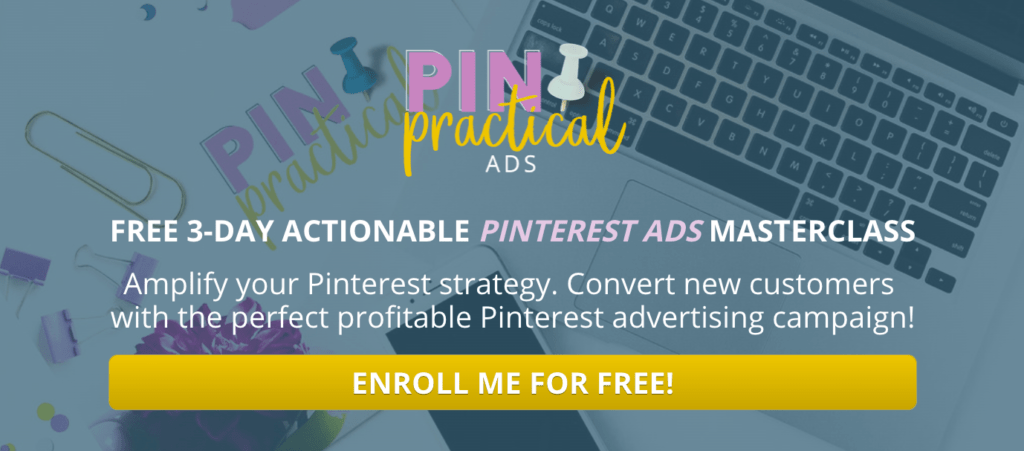 FREE 3-DAY ACTIONABLE PINTEREST ADS MASTERCLASS Amplify your Pinterest strategy. Convert new customers with the perfect profitable Pinterest advertising campaign!