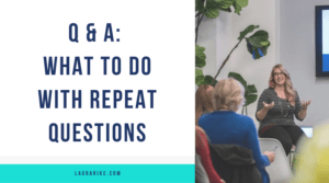 Q & A: What To Do With Repeat Questions