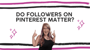 Do Followers on Pinterest Matter?