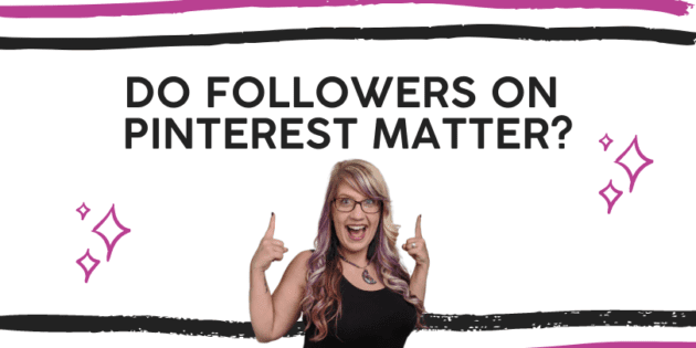 Do Followers on Pinterest Matter?