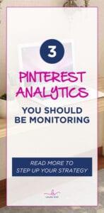 3 PINTEREST ANALYTICS You Should Be Monitoring