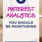 3 PINTEREST ANALYTICS You Should Be Monitoring
