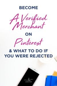 Become A VERIFIED MERCHANT On PINTEREST & What To Do If You Were Rejected