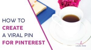 How to create a Viral Pin for Pinterest