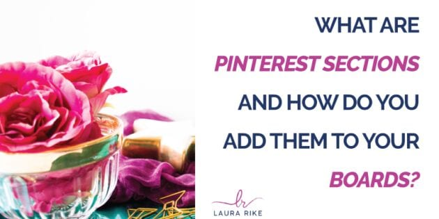 What Are Pinterest Sections And How Do You Add Them to Your Boards