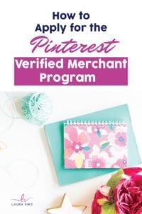 How to Apply for the Pinterest Verified Merchant Program