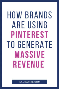 How Brands Are Using Pinterest to Generate Massive Revenue