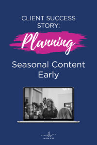 Client Success Story: Planning Seasonal Content Early