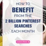 How To BENEFIT From The 2 BILLION PINTEREST SEARCHES Each Month