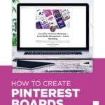 How to Create Pinterest Boards the Right Way!