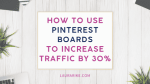 How to use Pinterest boards to increase traffic by 30%