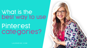 What is the best way to use Pinterest categories?
