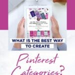 What Is The Best Way To Create Pinterest Categories