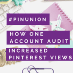 How one account audit increased Pinterest views