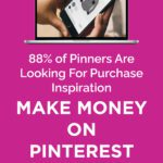 88% of Pinners Are Looking For Purchase Inspiration   Make Money On Pinterest
