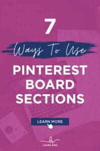 7 Ways To Use PINTEREST BOARD SECTIONS