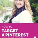 How To TARGET A PINTEREST AUDIENCE