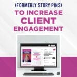 How We Use Idea Pins (formerly Story Pins) to Increase Client Engagement