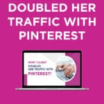 How One Client | DOUBLED HER TRAFFIC | WITH PINTEREST