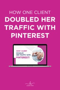 How One Client   DOUBLED HER TRAFFIC   WITH PINTEREST