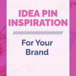 IDEA PIN INSPIRATION For Your Brand