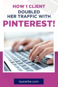 How 1 client doubled her traffic with Pinterest!