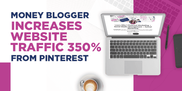 Money Blogger Increases Website Traffic to 350% from Pinterest