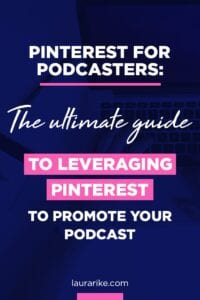 Pinterest for podcasters: The ultimate guide to leveraging Pinterest to promote your podcast