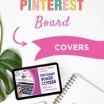How To Create | CUSTOM PINTEREST BOARD COVERS