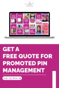 Get A FREE Quote For Promoted Pin Management   Learn More