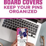 BOARD COVERS | Keep Your Pins Organized