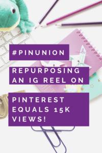 Repurposing an IG Reel on Pinterest equals 15k views!